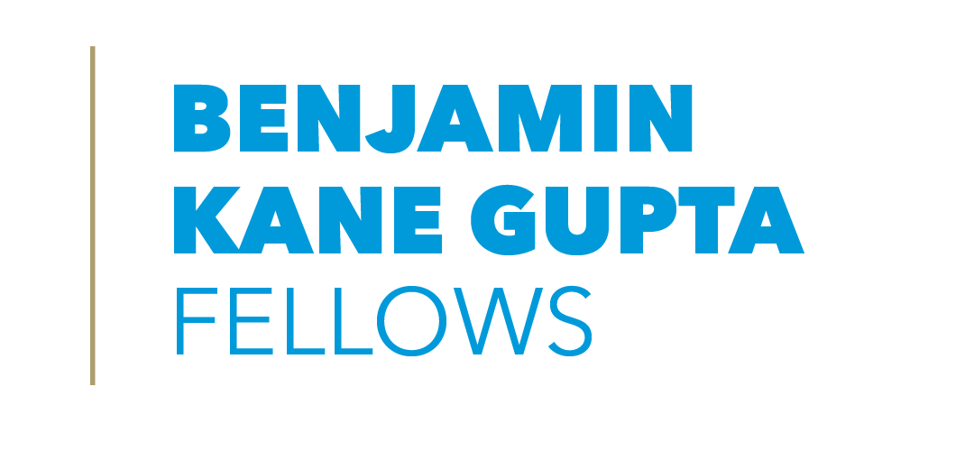 Benjamin Kane Gupta Fellows