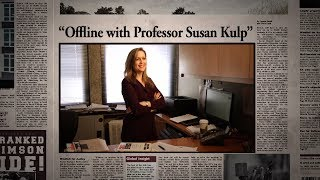 """Offline with Professor Susan Kulp"""
