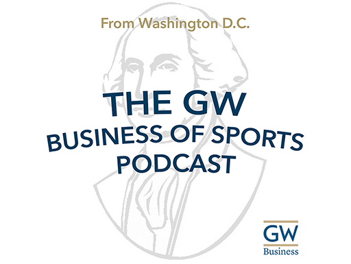 image - Listen to the GW Business of Sports podcast