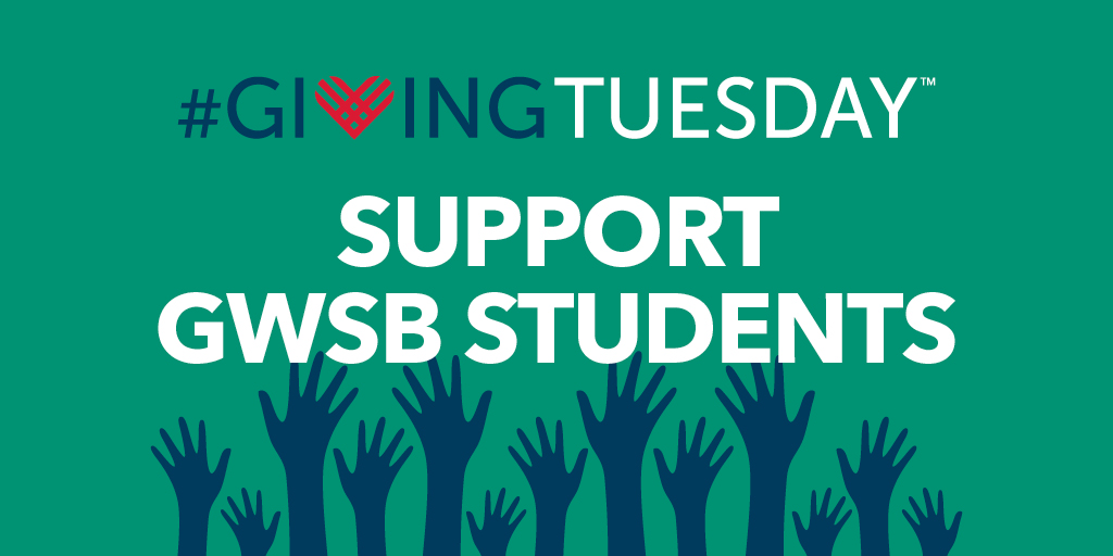#GivingTuesday - Support GWSB Students