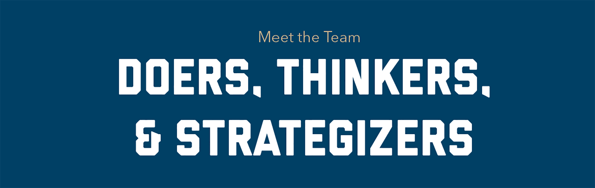 Doers, Thinkers and Strategizers