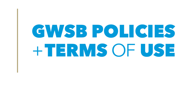 GWSB Policies + Terms of Use